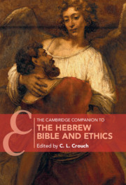 The Cambridge Companion to the Hebrew Bible and Ethics