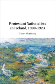 Protestant Nationalists in Ireland, 1900–1923