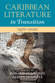 Caribbean Literature in Transition, 1970–2020