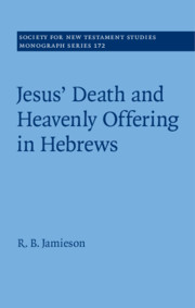 Jesus' Death and Heavenly Offering in Hebrews