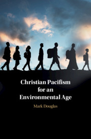 Christian Pacifism for an Environmental Age