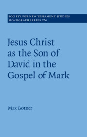 Jesus Christ as the Son of David in the Gospel of Mark