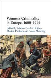 Women's Criminality in Europe, 1600-1914