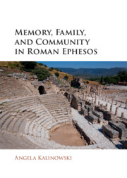 Memory, Family, and Community in Roman Ephesos