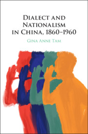 Dialect and Nationalism in China, 1860–1960