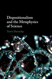 Dispositionalism and the Metaphysics of Science