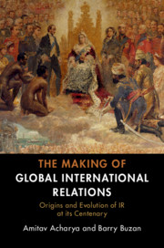 Making global international relations origins and evolution ir its  centenary | International relations and international organis