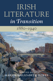 Irish Literature in Transition, 1880–1940