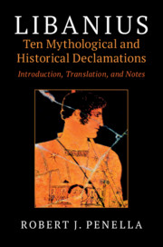 Libanius: Ten Mythological and Historical Declamations