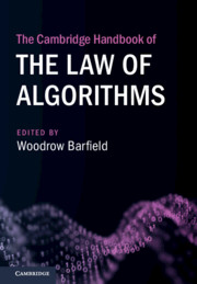 The Cambridge Handbook of the Law of Algorithms