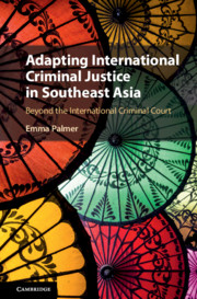 Adapting International Criminal Justice in Southeast Asia