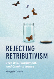 Rejecting Retributivism