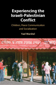 Experiencing the Israeli-Palestinian Conflict