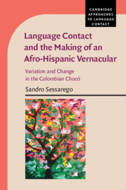 Language Contact and the Making of an Afro-Hispanic Vernacular