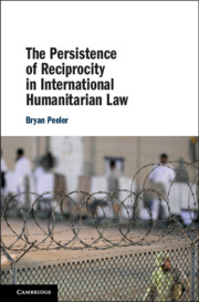 The Persistence of Reciprocity in International Humanitarian Law