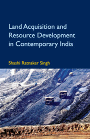 Land Acquisition and Resource Development in Contemporary India