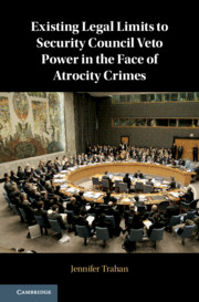 Existing Legal Limits to Security Council Veto Power in the Face of Atrocity Crimes