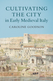 Cultivating the City in Early Medieval Italy
