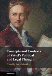 Concepts and Contexts of Vattel's Political and Legal Thought