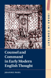 Counsel and Command in Early Modern English Thought