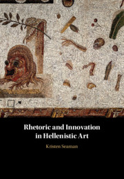 Rhetoric and Innovation in Hellenistic Art