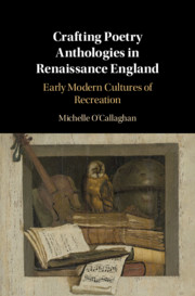 Crafting Poetry Anthologies in Renaissance England