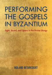 Performing the Gospels in Byzantium