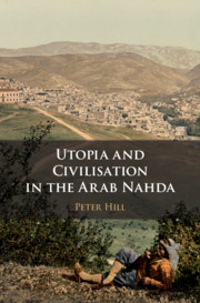Utopia and Civilisation in the Arab Nahda