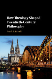 How Theology Shaped Twentieth-Century Philosophy