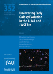 Uncovering Early Galaxy Evolution in the ALMA and JWST Era (IAU S352)