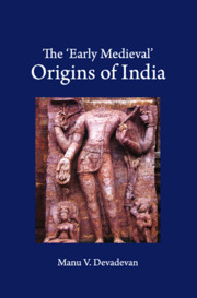 The 'Early Medieval' Origins of India