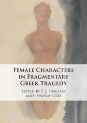 Female Characters in Fragmentary Greek Tragedy