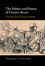 The Politics and Poetics of Cicero's Brutus