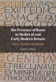 The Presence of Rome in Medieval and Early Modern Britain