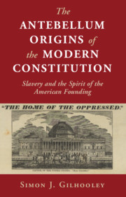 The Antebellum Origins of the Modern Constitution