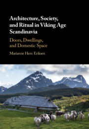 Architecture, Society, and Ritual in Viking Age Scandinavia