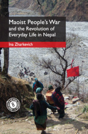 War, Maoism and Everyday Revolution in Nepal