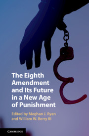 The Eighth Amendment and Its Future in a New Age of Punishment