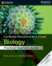 Cambridge International AS & A Level Biology Practical Teacher's Guide