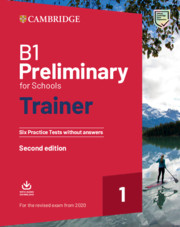 B1 Preliminary for Schools Trainer 1 for the Revised 2020 Exam 2nd Edition