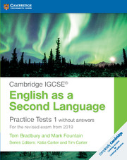 Cambridge IGCSE® English as a Second Language Practice Tests 1 without Answers