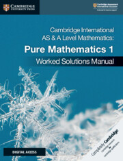 Cambridge International AS and A Level Mathematics Pure Mathematics 1 Worked Solutions Manual with Cambridge Elevate Edition