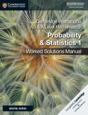 Cambridge International AS and A Level Mathematics Probability and Statistics 1 Worked Solutions Manual with Cambridge Elevate Edition