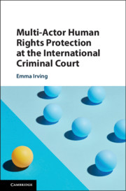 Multi-Actor Human Rights Protection at the International Criminal Court