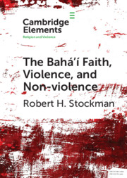 The Bahá'í Faith, Violence, and Non-Violence