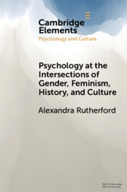 Psychology at the Intersections of Gender, Feminism, History, and Culture