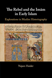 The Rebel and the Imām in Early Islam