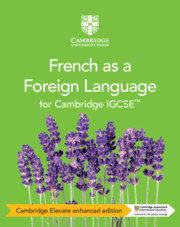 Cambridge IGCSE™ French as a Foreign Language Coursebook Cambridge Elevate Enhanced Edition (2 Years)