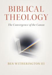 Biblical Theology by Ben Witherington, III