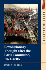 Revolutionary Thought after the Paris Commune, 1871–1885